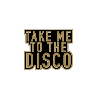 Take Me To The Disco Pin