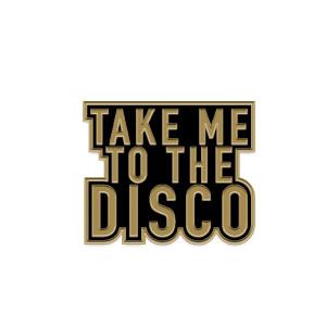 Take Me To The Disco Pin