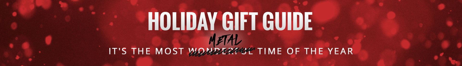 Holiday Gift Guide | It's the most metal time of year