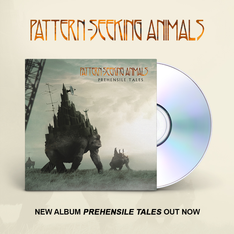 Pattern-Seeking Animals | New album Prehensile Tales out now. | Pattern-Seeking Animals is the quartet featuring current and former Spock's Beard members Ted Leonard, Jimmy Keegan, and Dave Meros as well as long-time contributing songwriter-producer John Boegehold! | Shop Now.