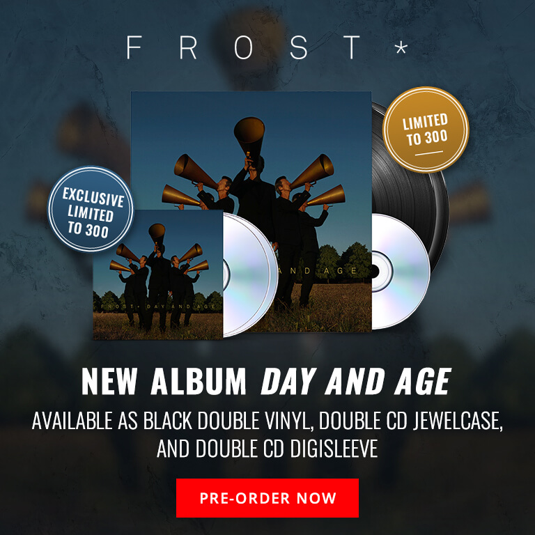 Frost*'s new album Day and Age available as black double vinyl, double CD jewelcase, and double CD digisleeve. Pre-order Now. May 14, 2021 release.