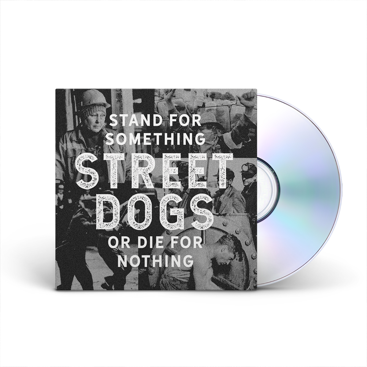 Street Dogs: Stand For Something or Die For Nothing CD