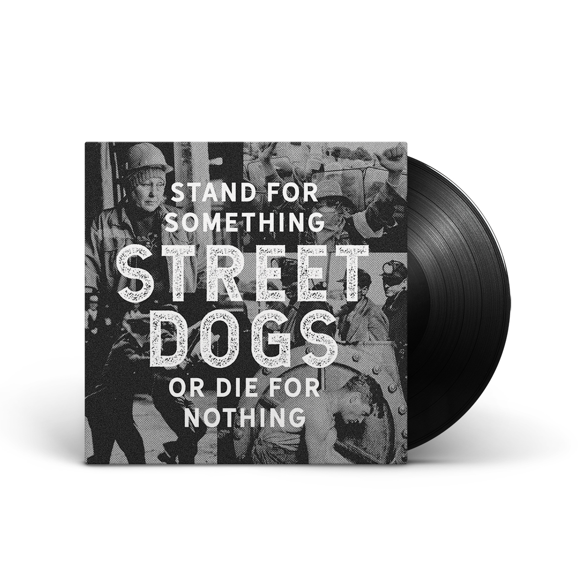 Street Dogs: Stand for Something or Die for Nothing LP