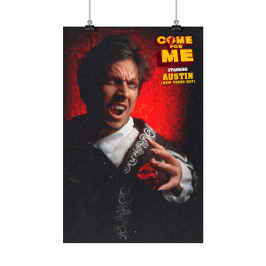 "Limited Edition Austin ""Come For Me"" 11x17"" Movie Poster"