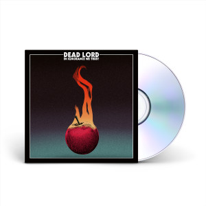 Dead Lord -In Ignorance We Trust Limited Edition CD