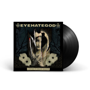 EYEHATEGOD - A History of Nomadic Behavior Black Vinyl LP + Digital Download