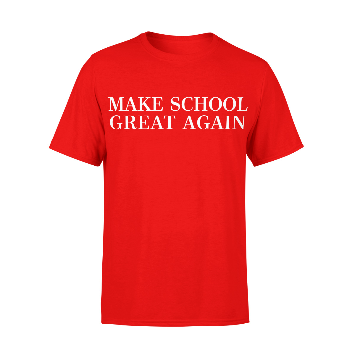 Make School Great Again T-Shirt