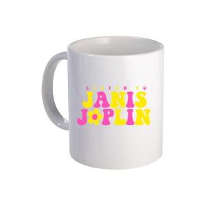 Listen To Janis Ceramic Mug