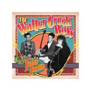 THE WALLER CREEK BOYS Featuring JANIS JOPLIN LP