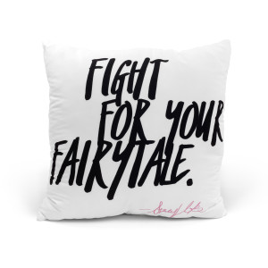 Fight For Your Fairytale Plush Pillow