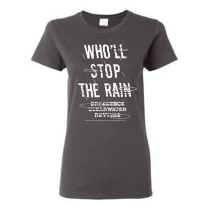 Who'll Stop The Rain Women's T-Shirt