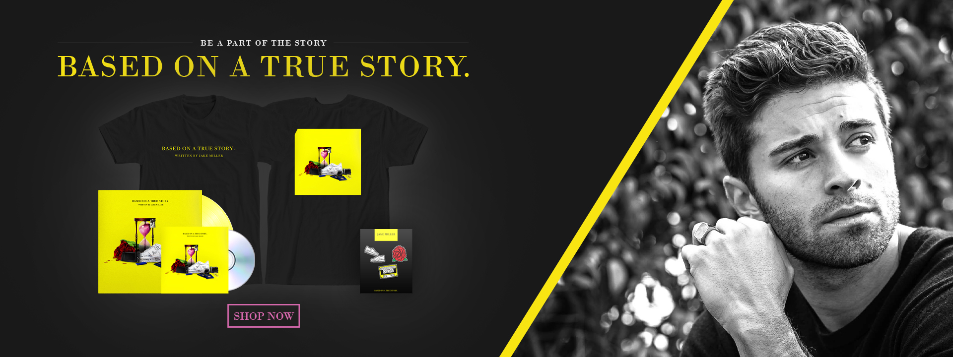 "Be Part of the Story ""Based On A True Story"" Shop Now"