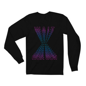 WAIT FOR YOU BLACK LONG SLEEVE T-SHIRT