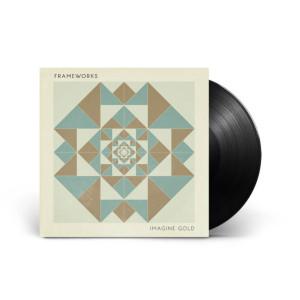 Frameworks - Imagine Gold - LP (Standard Vinyl)