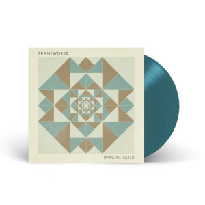 Frameworks - Imagine Gold - LP (Aquamarine Vinyl)