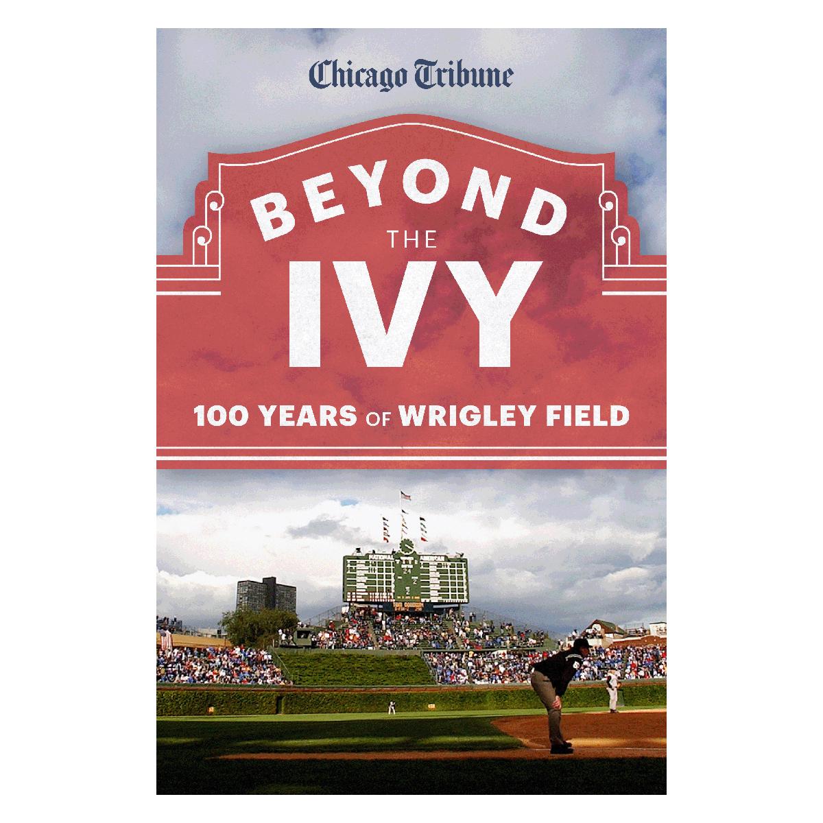 eBook: Beyond the Ivy: 100 Years of Wrigley Field