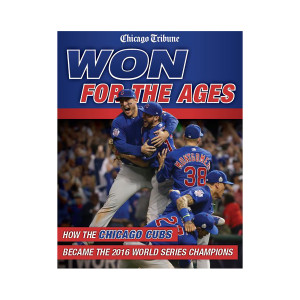 Won for the Ages : How the Chicago Cubs Became the 2016 World Series Champions