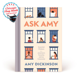 Ask Amy: Essential Wisdom from America's Favorite Advice Columnist (2nd Edition) + Free Chicago Flag Face Mask