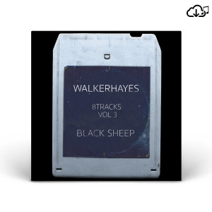 Walker Hayes's 8Tracks, Vol. 3 – Black Sheep CD