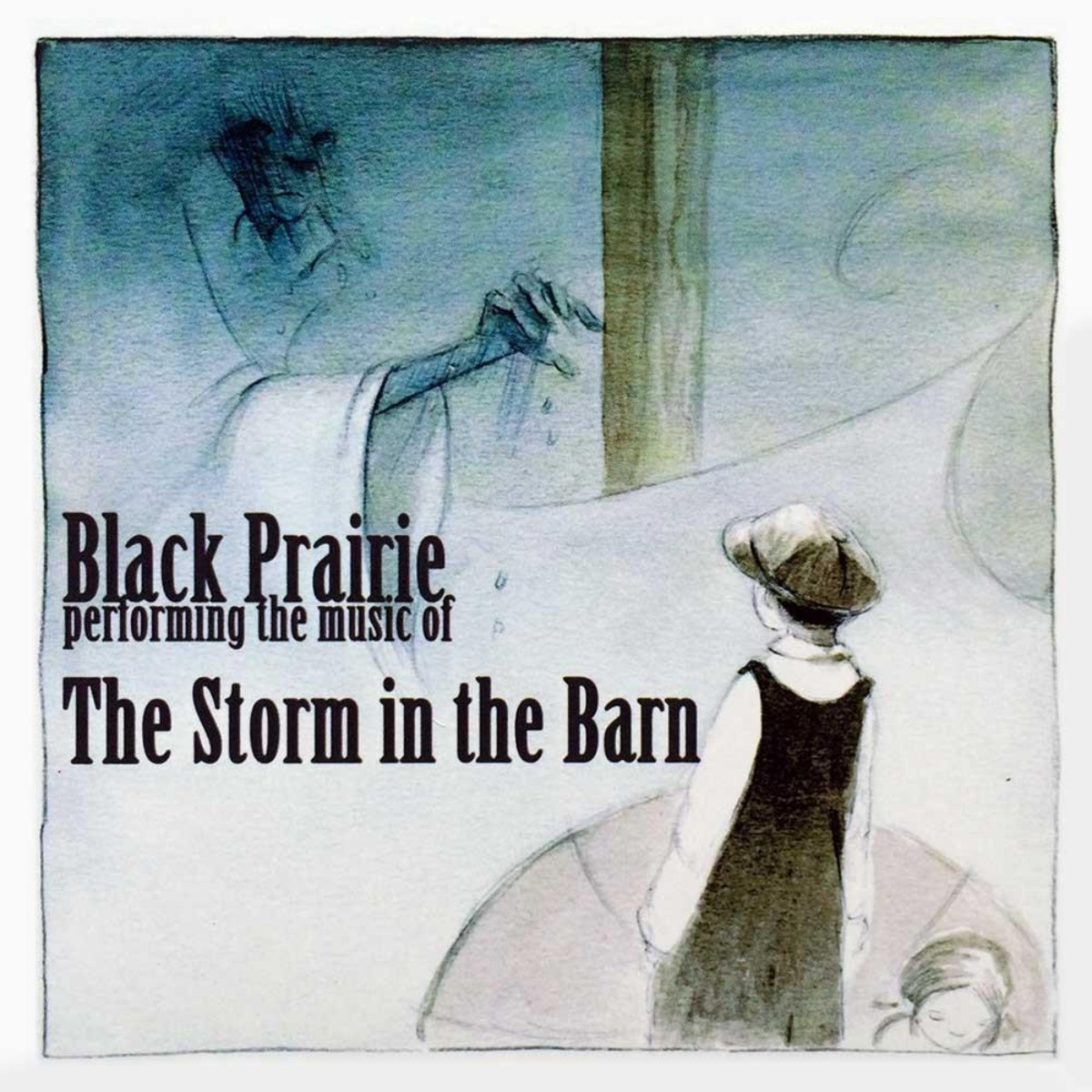 Black Prairie 'Storm In The Barn' CD