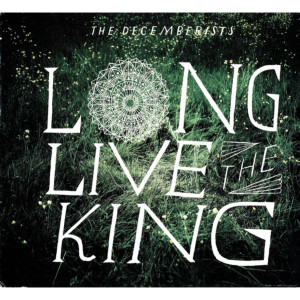 The Decemberists Long Live The King EP CD
