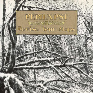 Perhapst 'Revise Your Maps' Vinyl LP