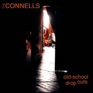 The Connells Old School Dropouts