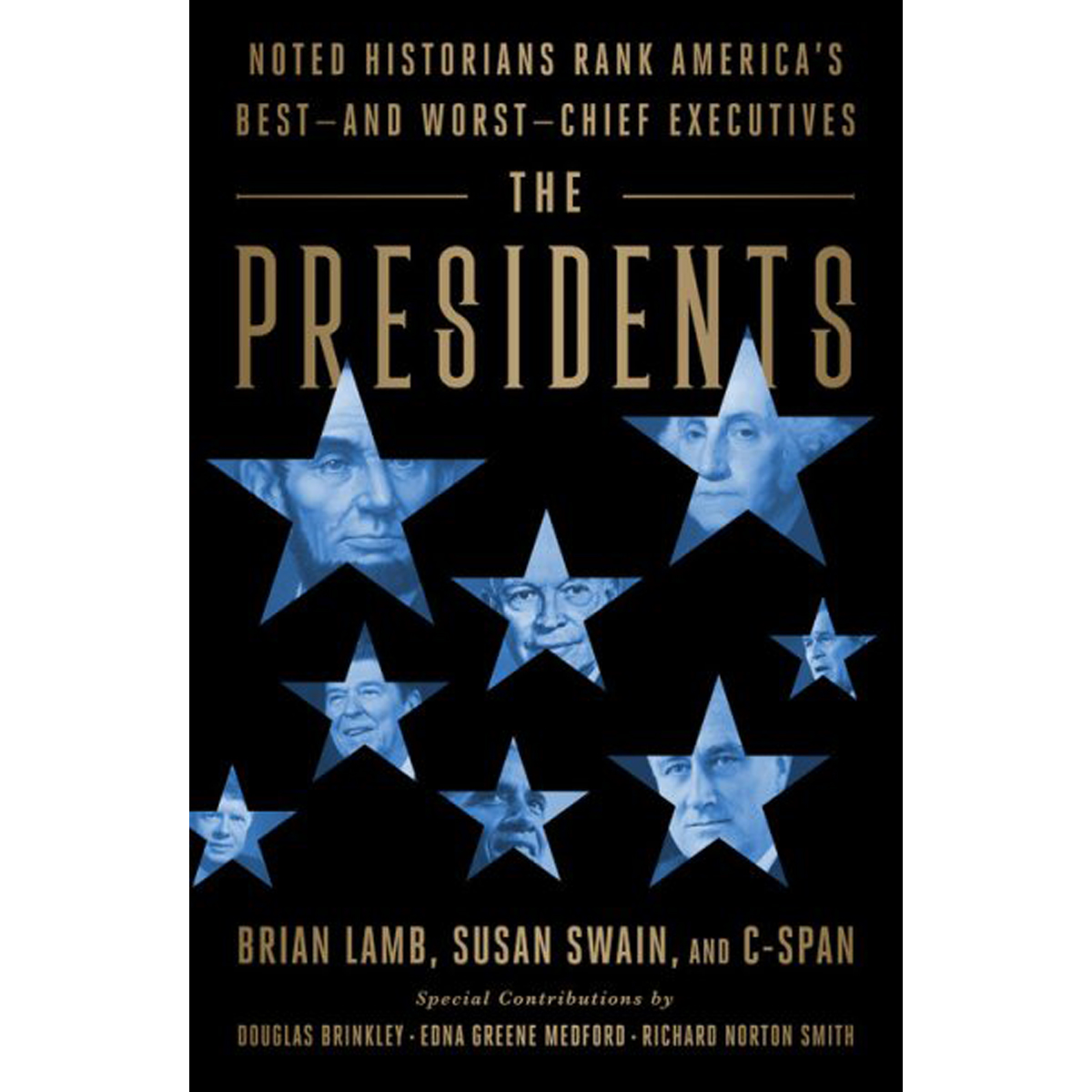 The Presidents: Noted Historians Rank America's Best--and Worst--Chief Executives - Paperback Version