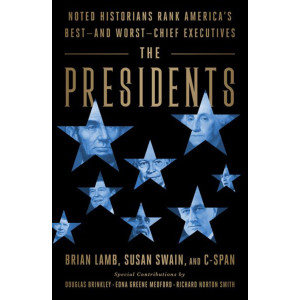 The Presidents: Noted Historians Rank America's Best--and Worst--Chief Executives - Hardback Version
