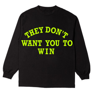 They Don't Want You To Win Black Long-Sleeve T-Shirt