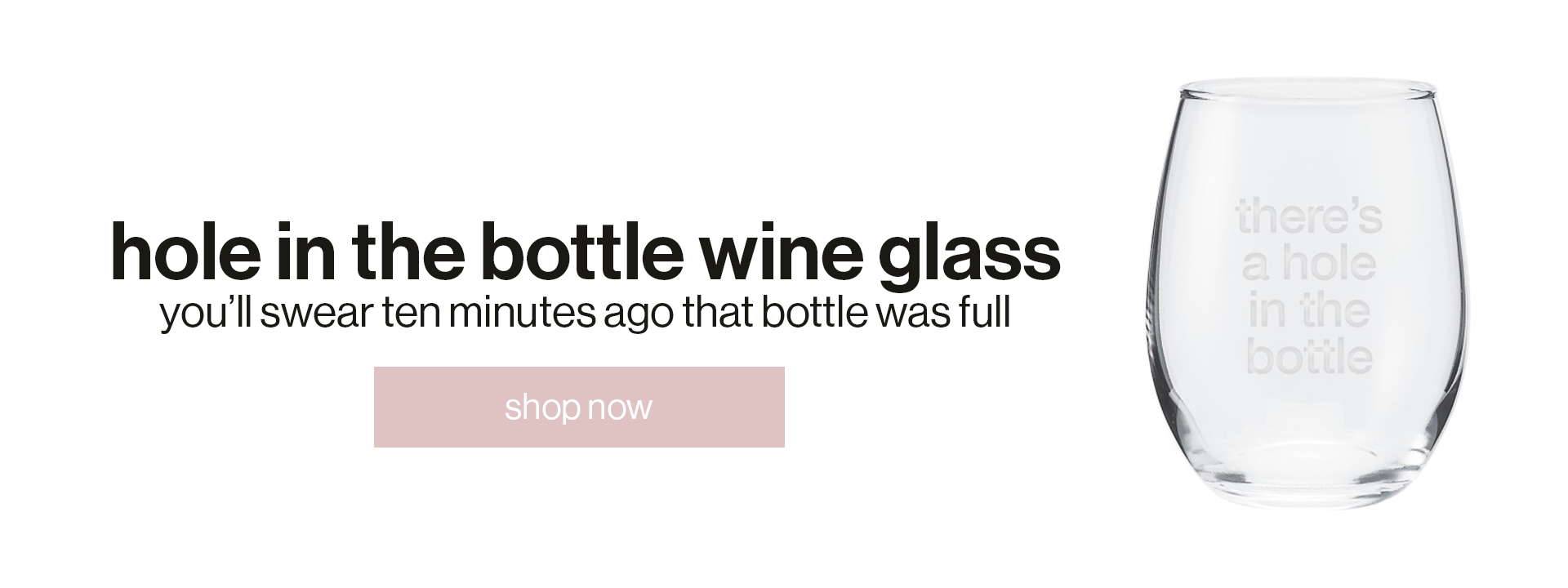 Hole in the Bottle Wine Glass. | You'll swear ten minutes ago that bottle was full. | Shop now