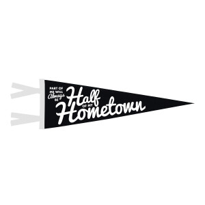 Half of my Hometown Pennant