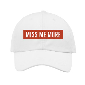 Miss Me More White Hat