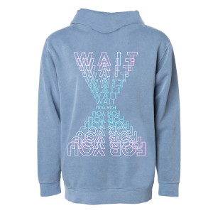 WAIT FOR  YOU BLUE HOODIE