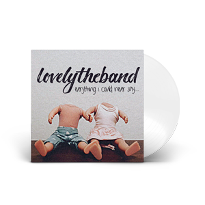 Everything I Could Never Say... Limited Edition White Vinyl LP