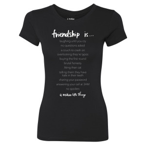 A Million Little Things Friendship Is..Women's T-Shirt