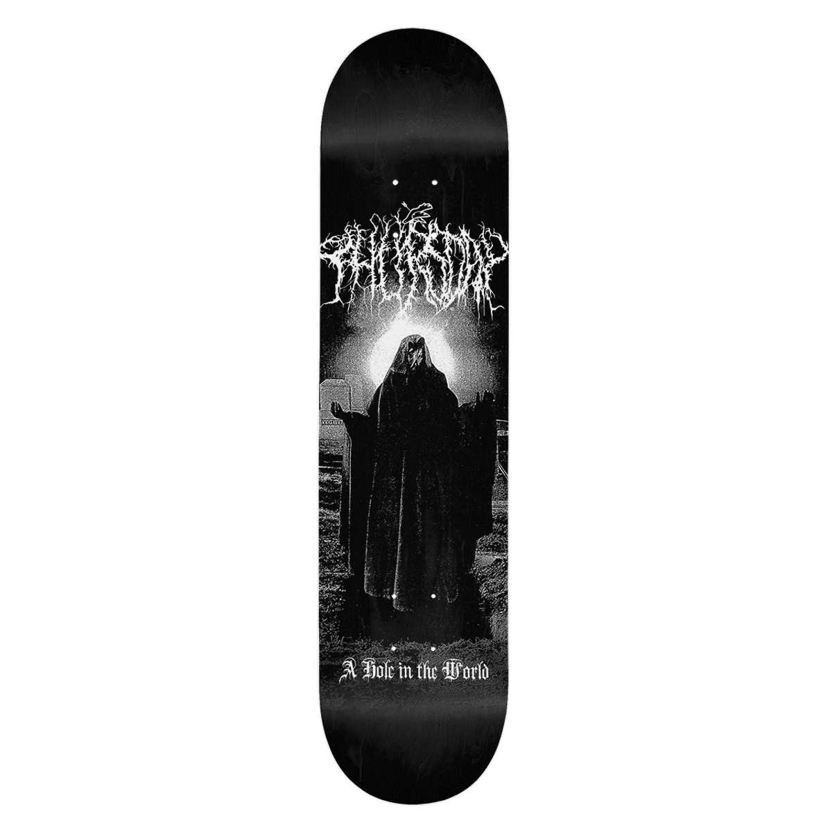 A Hole In The World Skate Deck (Limited Edition)