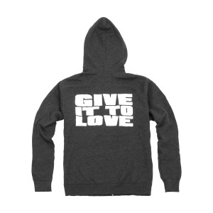 Give It To Love Hoodie