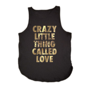 Crazy Little Thing Called Love Tank Top