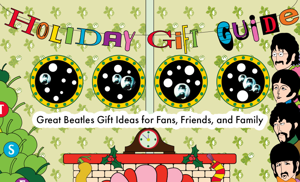 The Beatles | Holiday Gift Guide | Great Beatles gift ideas for fans, friends, and family.