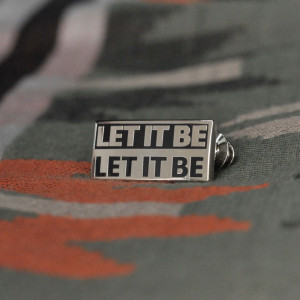 Let It Be Enamel Pin