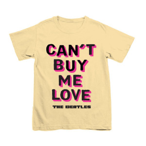 Can't Buy Me Love Yellow T-Shirt