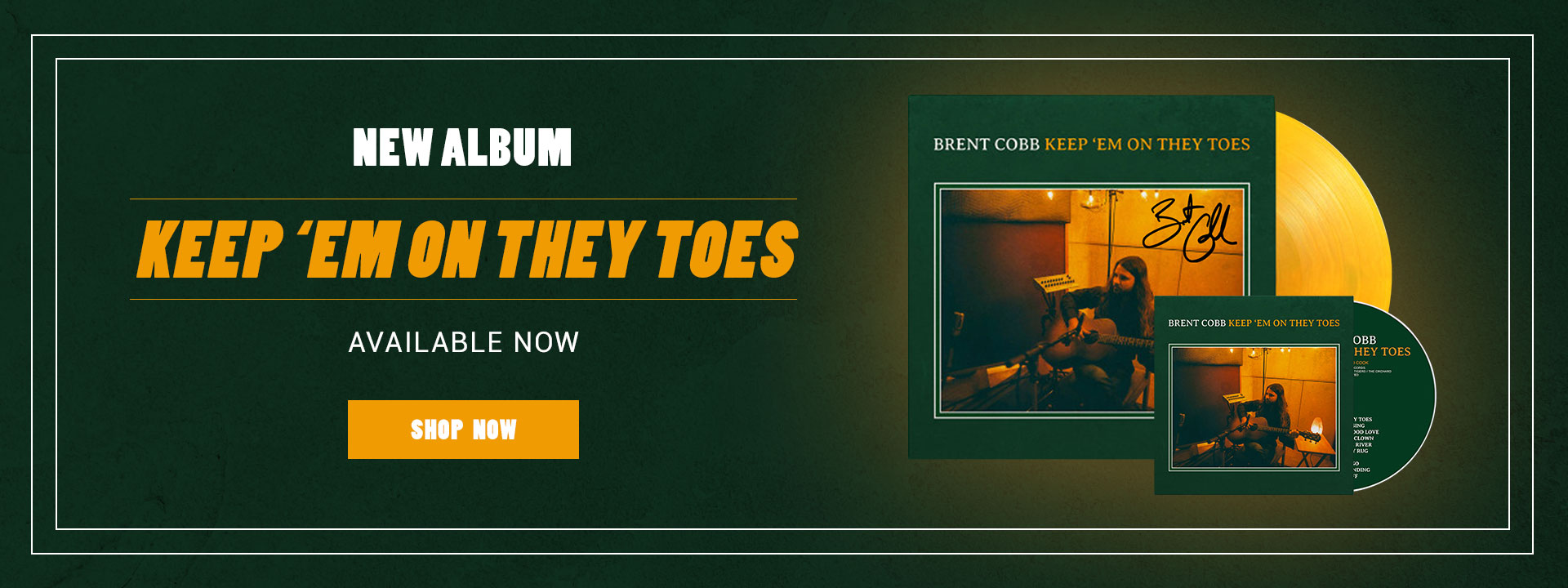 Brent Cobb - Keep 'Em On They Toes - Signed Vinyl - Now Available