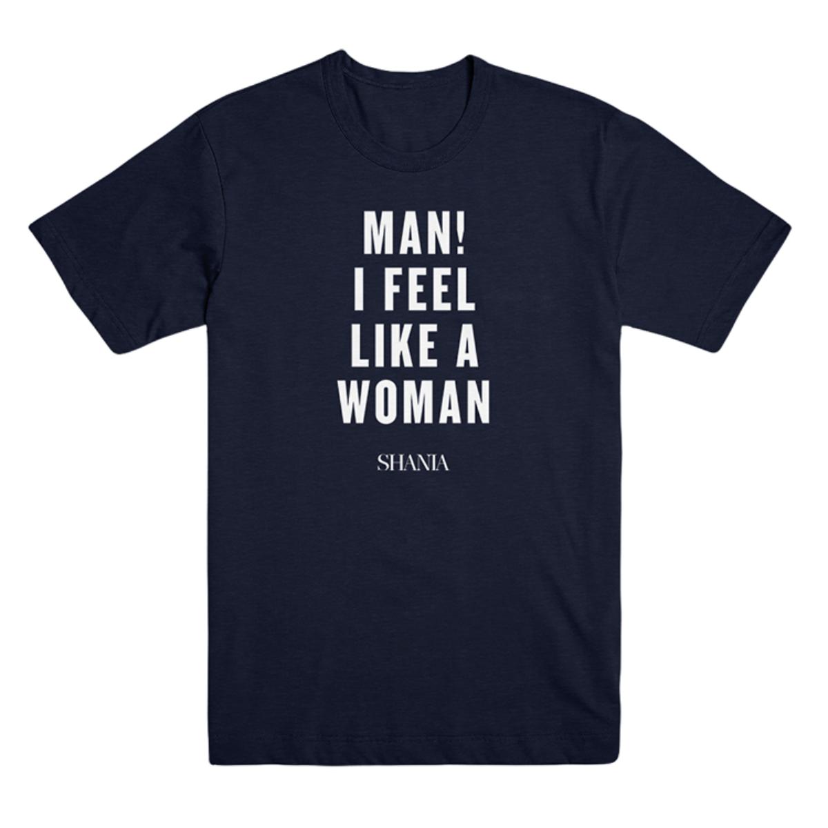 Man I Feel Like A Woman Tee
