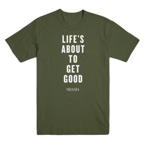 Life's About to Get Good Tee