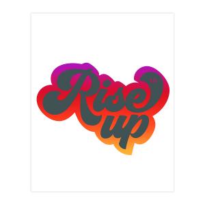 Rise Up Lyric Print