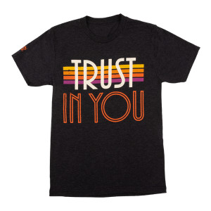 Trust In You T-shirt