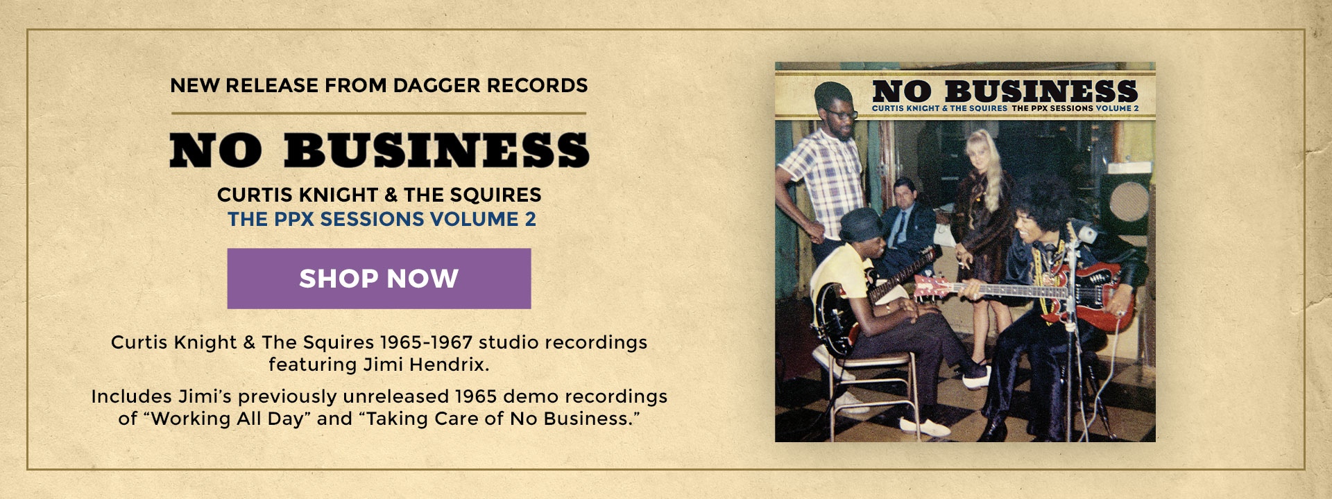 New Release From Dagger Records | No Business: Curtis Knight & The Squires The PPX Sessions Volume 2 | Shop Now!