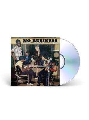 "Curtis Knight & The Squires ""No Business: The PPX Sessions Vol. 2"" DAGGER RECORDS"