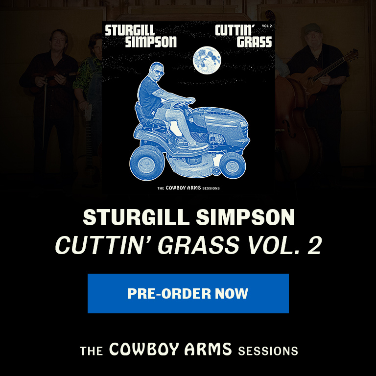 Sturgill Simpson | Cuttin' Grass Vol. 2 The Cowboy Arms Sessions | Pre-Order Now